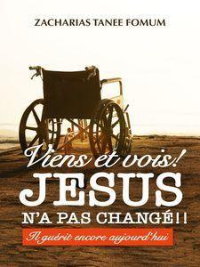 Come and See Jesus Has Not Changed!