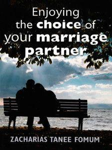 Enjoying The Choice of Your Marriage Partner